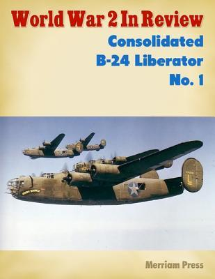 World War 2 in Review: Consolidated B-24 Liberator No. 1