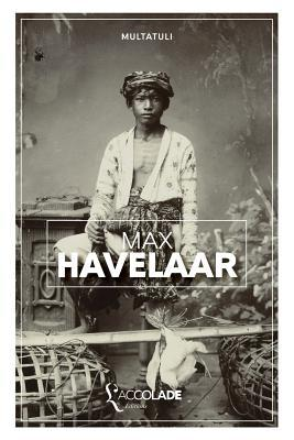 Max Havelaar: Edition Bilingue Neerlandais/Francais