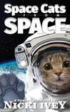 Space Cats from Space by Nicki Ivey