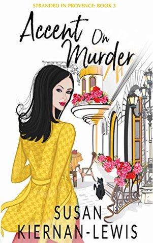 Accent on Murder (Stranded in Provence #3)