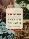 Voices of British Columbia: Stories from Our Frontier