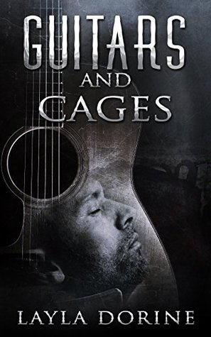Book Review: Guitars and Cages (Guitars #1) by Layla Dorine