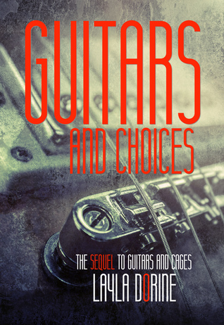 Book Review: Guitars and Choices (Guitars #2) by Layla Dorine