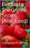 Biography: The Grimké Sisters (Annotated)