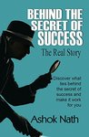BEHIND THE SECRET OF SUCCESS: The Real Story
