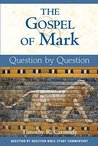 Gospel of Mark, The: Question by Question