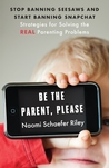 Be the Parent, Please by Naomi Schaefer Riley