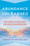 Infinite Abundance Now: Tap into Unlimited Wealth, Love, Health, Happiness, and Success