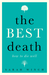 The Best Death: How to Die Well