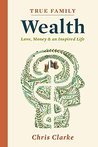 True Family Wealth: Love, Money & An Inspired Life