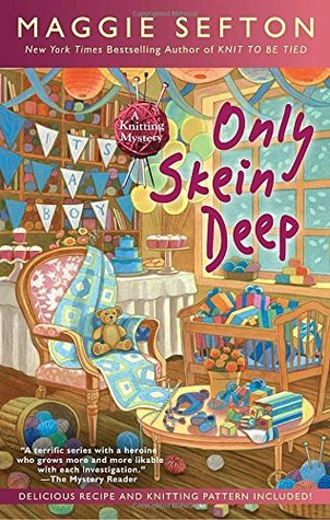 Only Skein Deep (A Knitting Mystery #15)