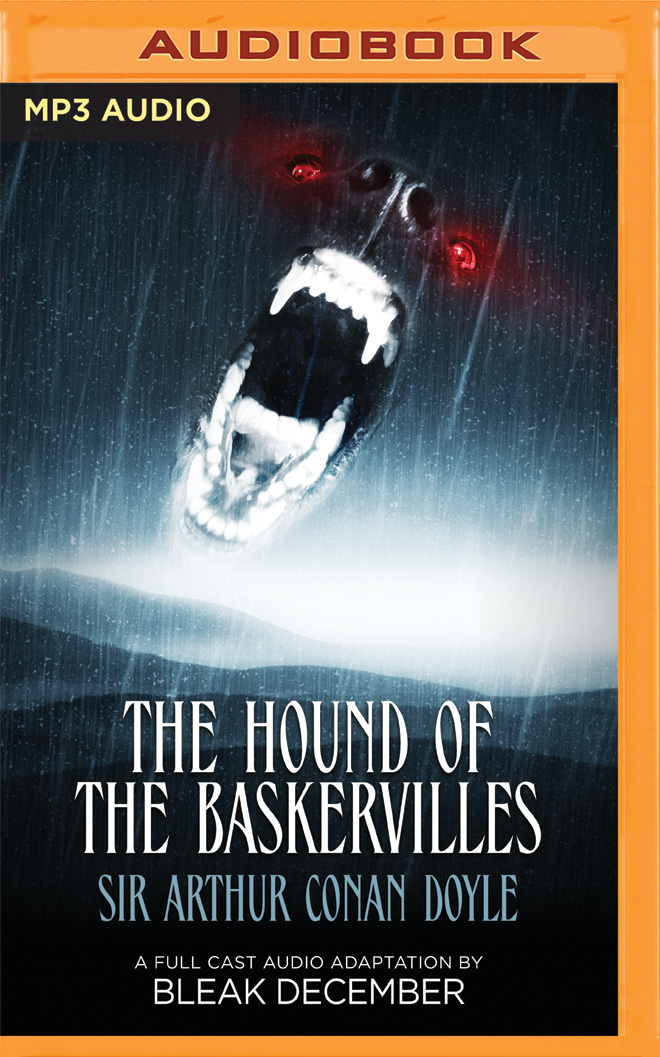 The Hound of the Baskervilles: A Full-Cast Audio Drama