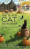 The Black Cat Sees His Shadow (A Bad Luck Cat Mystery #3)