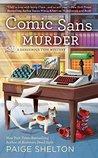 Comic Sans Murder (A Dangerous Type Mystery #3)