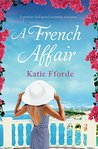 A French Affair: A perfect feel good summer romance