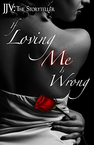 If Loving Me Is Wrong (The Porchia Tetralogy Book 4)