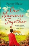 Our Summer Together by Fanny Blake