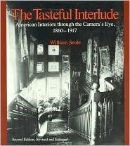 The Tasteful Interlude: American Interiors Through the Camera's Eye, 1860-1917
