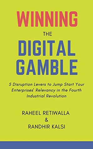 Winning the Digital Gamble: 5 Disruption Levers to Jump Start Your Enterprises' Relevancy in the Fourth Industrial Revolution (1)