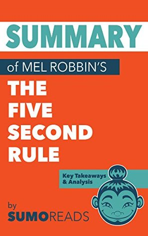 Summary of Mel Robbins' The Five Second Rule: Key Takeaways & Analysis