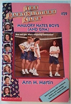 Mallory Hates Boys (and Gym) (Babysitters Club, #59)