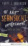 Taste of Love - Mit Sehnsucht verfeinert by Poppy J. Anderson