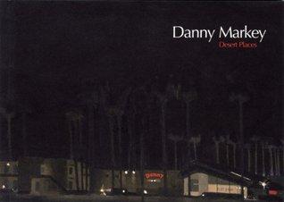Danny Markey - Desert Places