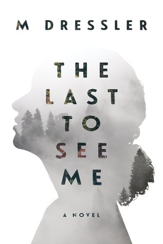 The Last to See Me