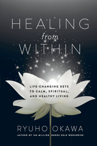 Healing from Within: Life-Changing Keys to Calm, Spiritual, and Healthy Living