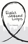 Eight Jagged Loops by H.L. Edwards