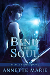 Bind the Soul (Steel & Stone, #2)