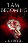 I Am Becoming: A collection of poetry and personal prose