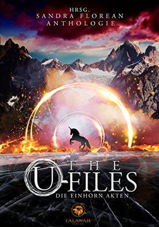 The U-Files: Die Einhorn Akten