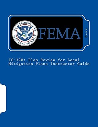 IS-328: Plan Review for Local Mitigation Plans Instructor Guide