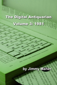 The Digital Antiquarian Vol. 3: 1981