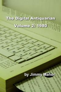 The Digital Antiquarian Vol. 2: 1980