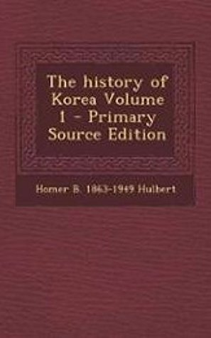 The History of Korea (Vol. 1 of 2) [Illustrated edition]