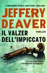 Il valzer dell'impiccato by Jeffery Deaver