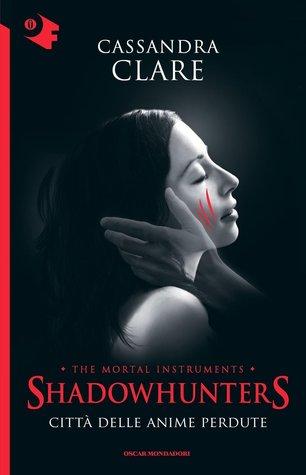 Città delle anime perdute (Shadowhunters, #5)