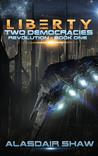 Liberty (Two Democracies: Revolution, #1)