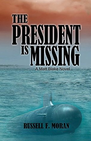 The President is Missing (Matt Blake, #3)