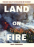 Land on Fire: How Extreme Wildfire Is Reshaping the West