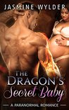 The Dragon's Secret Baby (Dragon Secrets #1)