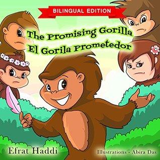 The Promising Gorilla / El Gorila Prometedor (Bilingual English-Spanish Edition) Children's Picture Book. Teaches your kid to keep his promises. (Beginner ... (Bilingual picture books for kids nº 7)