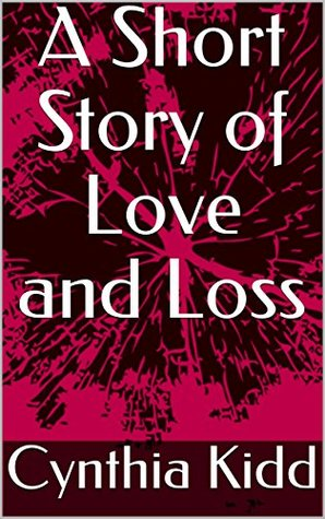 A Short Story of Love and Loss