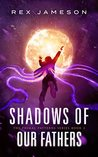 Shadows of Our Fathers (Primal Patterns, #3)