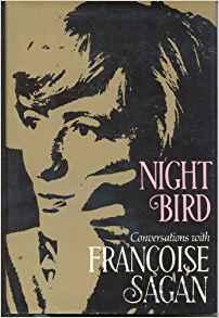 Night Bird: Conversations With Francoise Sagan [I. E. F. Quoirez]