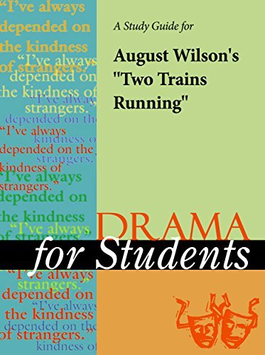 "A Study Guide for August Wilson's ""Two Trains Running"""