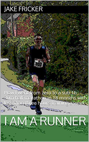 I AM A RUNNER: How I went from zero to a sub 1h 30m half marathon in 18 months with less than three hours training a week