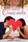 El trato más dulce: novela romántica contemporánea
